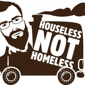 Houseless Not Homeless